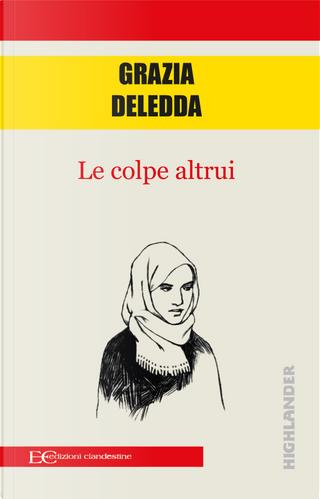 Le colpe altrui by Grazia Deledda