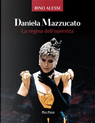 Daniela Mazzucato. La regina dell'operetta by Rino Alessi