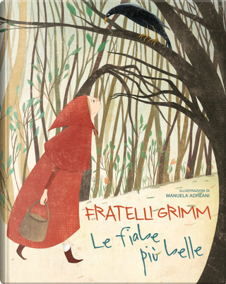 Le più belle fiabe dei fratelli Grimm by Jacob Grimm, Wilhelm Grimm
