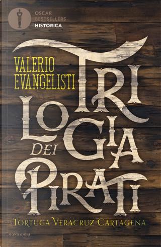 Trilogia dei pirati: Tortuga-Veracruz-Cartagena by Evangelisti Valerio