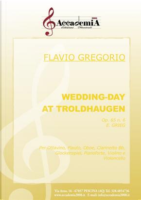 Wedding day at troldhaugen. Op.65 n.6 E. Grieg. Per ottavino, flauto, oboe, clarinetto Bb, glockenspiel, pianoforte, violino e violoncello by Flavio Gregorio