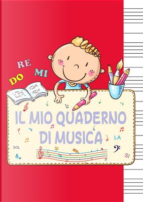 Il mio quaderno di musica by Laura Ranieri