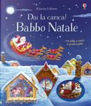 Babbo Natale. Dai la carica! by Fiona Watt