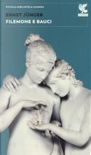 Filemone e Bauci. La morte nel mondo mitico e nel mondo tecnico by Ernst Jünger