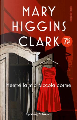 Mentre la mia piccola dorme by Mary Higgins Clark