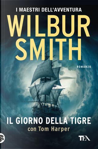 Il giorno della tigre by Tom Harper, Wilbur Smith