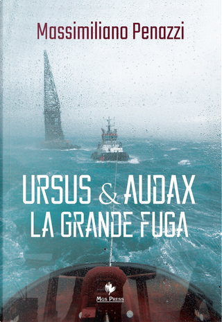 Ursus & Audax. La grande fuga by Massimiliano Penazzi