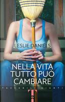 Nella vita tutto può cambiare by Leslie Daniels
