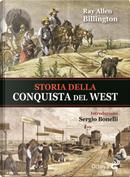 Storia della conquista del West by Ray Allen Billington