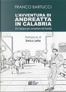 L'avventura di Andreatta in Calabria. Un campus per competere nel mondo by Franco Bartucci