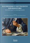 Illuminismo e Settecento riformatore. Un lessico per la contemporaneità