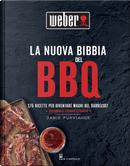 La nuova bibbia del bbq. 175 ricette per diventare maghi del barbecue! by Jamie Purviance