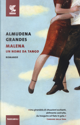 Malena, un nome da tango by Almudena Grandes