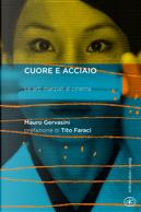Cuore e acciaio. Le arti marziali al cinema by Mauro Gervasini