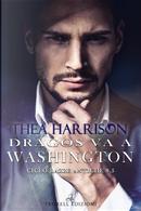 Dragos va a Washington. Razze antiche. Vol. 8.5 by Thea Harrison