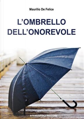 L'ombrello dell'onorevole by Maurilio De Felice