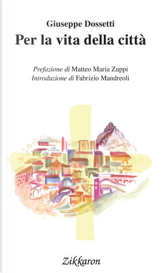 Per la vita della città by Giuseppe Dossetti