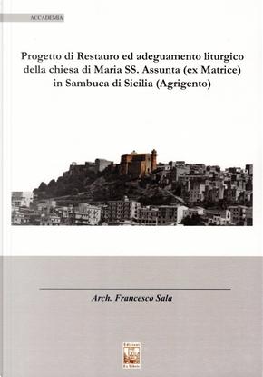 Il progetto di restauro ed adeguamento liturgico della chiesa di Maria SS. Assunta (ex Matrice) in Sambuca di Sicilia (Agrigento) by Francesco Sala
