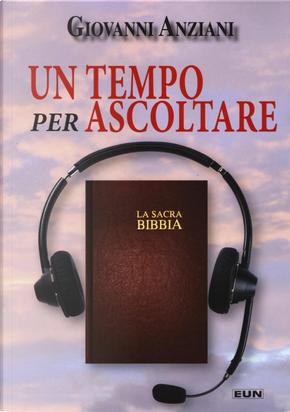 Un tempo per ascoltare by Giovanni Anziani