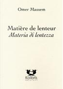 Matière de lenteur-Materia di lentezza by Omer Massem