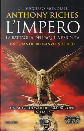 La battaglia dell'Aquila perduta. L'impero by Anthony Riches