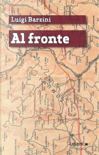Al fronte (maggio-ottobre 1915) by Luigi Barzini