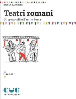 Teatri romani. Gli spettacoli nell'antica Roma by Nicola Savarese