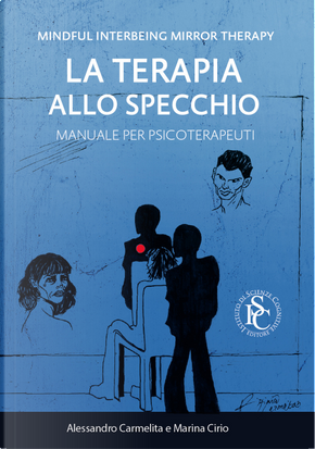 Mindful interbeing mirror therapy. La terapia allo specchio. Manuale per psicoterapeuti by Alessandro Carmelita, Marina Cirio