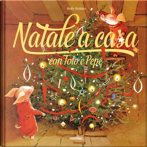 Natale a casa con Toto e Pepe by Holly Hobbie