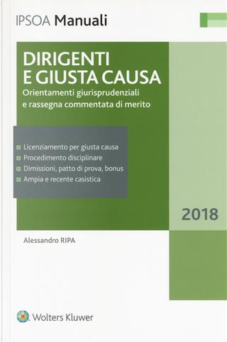 Dirigenti e giusta causa. Orientamenti giurisprudenziali e rassegna commentata di merito by Alessandro Ripa