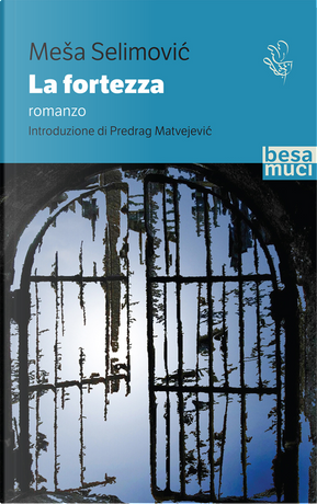 La fortezza by Mesa Selimovic