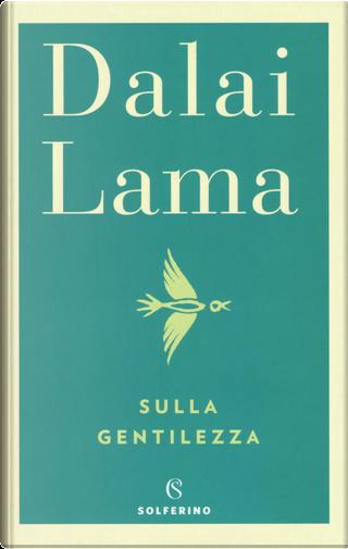 Sulla gentilezza by Gyatso Tenzin (Dalai Lama)