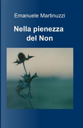 Nella pienezza del Non by Emanuele Martinuzzi