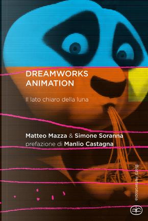 DreamWorks Animation. Il lato chiaro della luna by Matteo Mazza, Simone Soranna