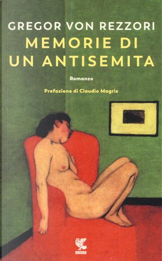 Memorie di un antisemita by Gregor von Rezzori
