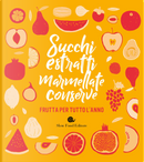 Succhi, estratti, marmellate, conserve. Frutta per tutto l'anno