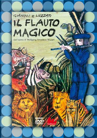 Il flauto magico dall'opera di Wolfgang Amadeus Mozart by Emanuele Luzzati, Giulio Gianini
