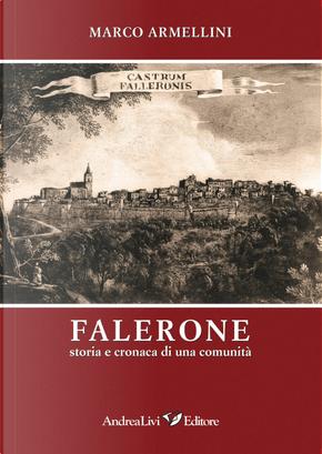 Falerone. Storia e cronaca di una comunità by Marco Armellini