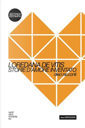 Storie d'amore inventato. Dieci racconti by Loredana De Vitis