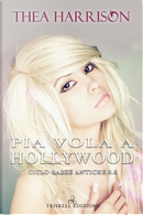 Pia vola a Hollywood. Razze antiche. Vol. 8.6 by Thea Harrison