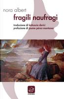 Fragili naufragi. Ediz. catalana e italiana by Nora Albert