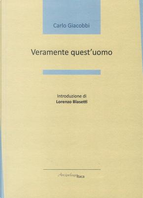 Veramente quest'uomo by Carlo Giacobbi