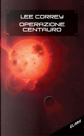 Operazione centauro by Lee Correy