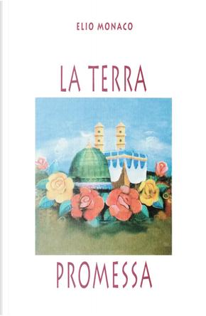 La terra promessa by Elio Monaco