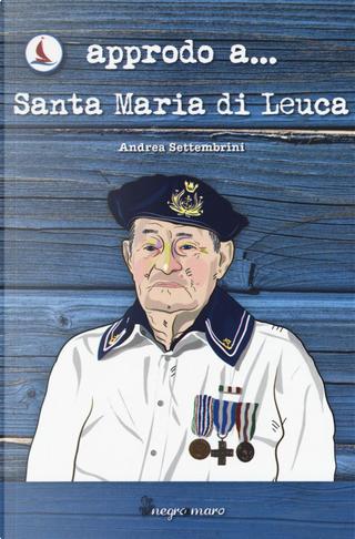 Approdo a... Santa Maria di Leuca by Andrea Settembrini