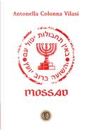Mossad by Antonella Colonna Vilasi