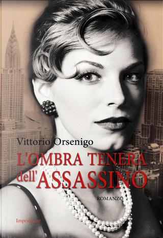 L'ombra tenera dell'assassino by Vittorio Orsenigo