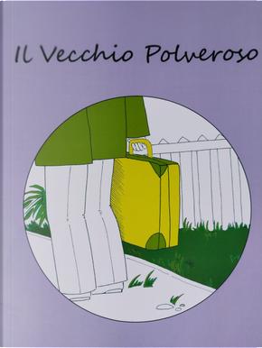 Il vecchio polveroso by Roberta Schepis
