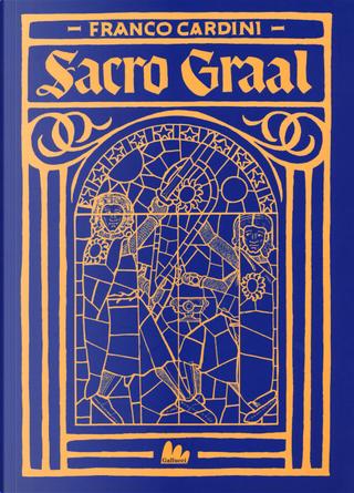 Sacro Graal by Franco Cardini