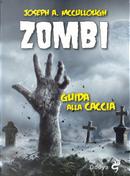 Zombi. Guida alla caccia by Joseph Mccullough